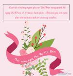 Chúc tất cả những người phụ nữ Việt Nam xung quanh tôi ngày 20/10 vui vẻ, trẻ khỏe, hạnh phúc. Mãi mãi giỏi việc nước đảm việc nhà cho anh em đàn ông noi theo.